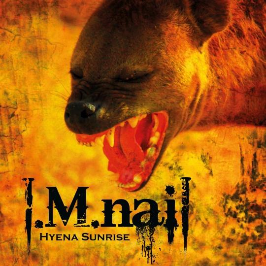 I.M.NAIL ''Hyena Sunrise'' Album Cover